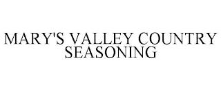 MARY'S VALLEY COUNTRY SEASONING trademark