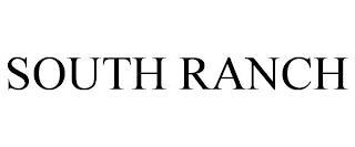 SOUTH RANCH trademark