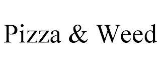 PIZZA & WEED trademark