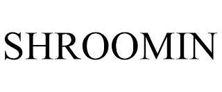 SHROOMIN trademark