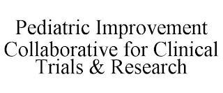 PEDIATRIC IMPROVEMENT COLLABORATIVE FOR CLINICAL TRIALS & RESEARCH trademark