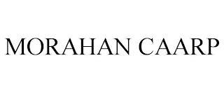 MORAHAN CAARP trademark