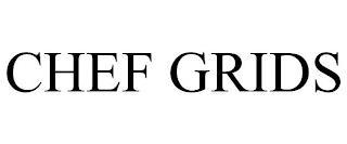 CHEF GRIDS trademark