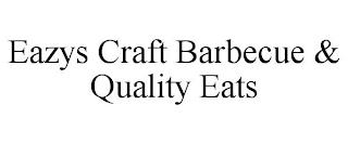 EAZYS CRAFT BARBECUE & QUALITY EATS trademark