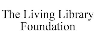 THE LIVING LIBRARY FOUNDATION trademark