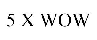 5 X WOW trademark