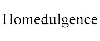HOMEDULGENCE trademark