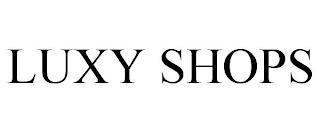 LUXY SHOPS trademark
