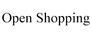 OPEN SHOPPING trademark