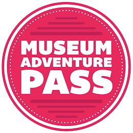 MUSEUM ADVENTURE PASS trademark
