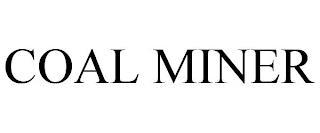 COAL MINER trademark