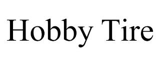 HOBBY TIRE trademark