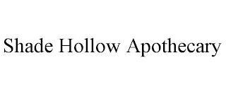 SHADE HOLLOW APOTHECARY trademark