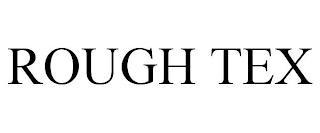 ROUGH TEX trademark