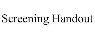 SCREENING HANDOUT trademark