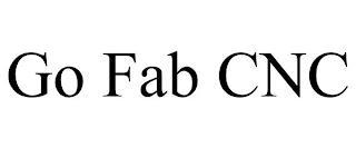 GO FAB CNC trademark