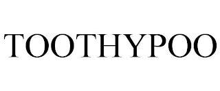 TOOTHYPOO trademark