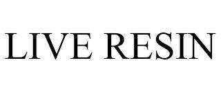 LIVE RESIN trademark