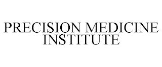 PRECISION MEDICINE INSTITUTE trademark