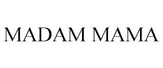 MADAM MAMA trademark