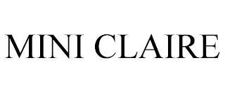 MINI CLAIRE trademark