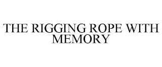 THE RIGGING ROPE WITH MEMORY trademark
