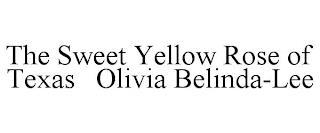 THE SWEET YELLOW ROSE OF TEXAS OLIVIA BELINDA-LEE trademark