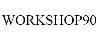 WORKSHOP90 trademark