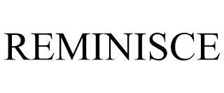 REMINISCE trademark