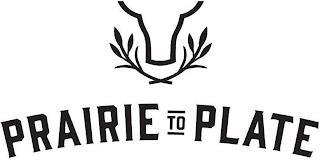 PRAIRIE-TO-PLATE trademark