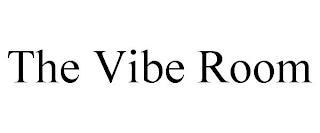 THE VIBE ROOM trademark
