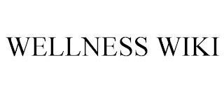 WELLNESS WIKI trademark