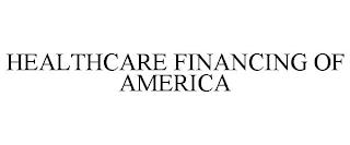 HEALTHCARE FINANCING OF AMERICA trademark
