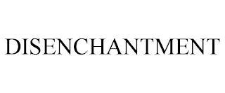 DISENCHANTMENT trademark