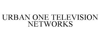 URBAN ONE TELEVISION NETWORKS trademark