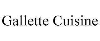 GALLETTE CUISINE trademark
