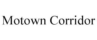MOTOWN CORRIDOR trademark