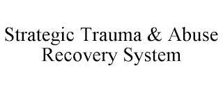 STRATEGIC TRAUMA & ABUSE RECOVERY SYSTEM trademark