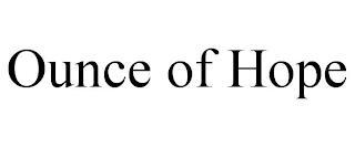 OUNCE OF HOPE trademark