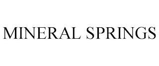 MINERAL SPRINGS trademark