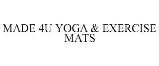 MADE 4U YOGA & EXERCISE MATS trademark