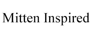 MITTEN INSPIRED trademark