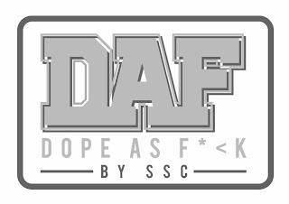 DAF DOPE AS F* K BY SSC trademark