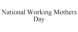 NATIONAL WORKING MOTHERS DAY trademark