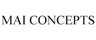 MAI CONCEPTS trademark