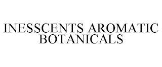 INESSCENTS AROMATIC BOTANICALS trademark