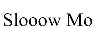 SLOOOW MO trademark