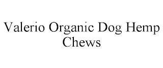 VALERIO ORGANIC DOG HEMP CHEWS trademark