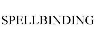 SPELLBINDING trademark