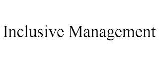 INCLUSIVE MANAGEMENT trademark